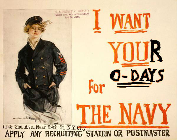 Fixed that for you. I Want Your 0-Days for The Navy