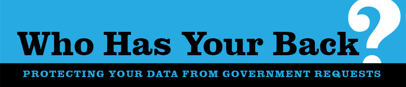 Who Has Your Back? Government Data Requests 2015 | Electronic