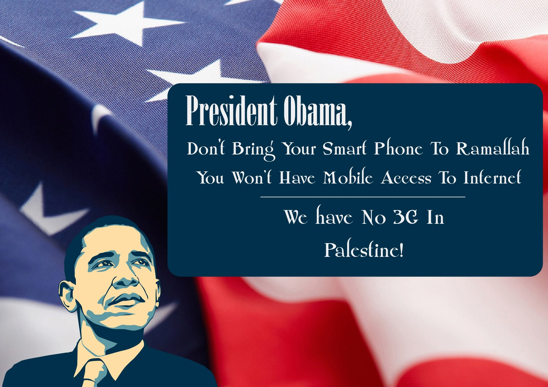Palestinians called on President Obama to leave his smartphone at home