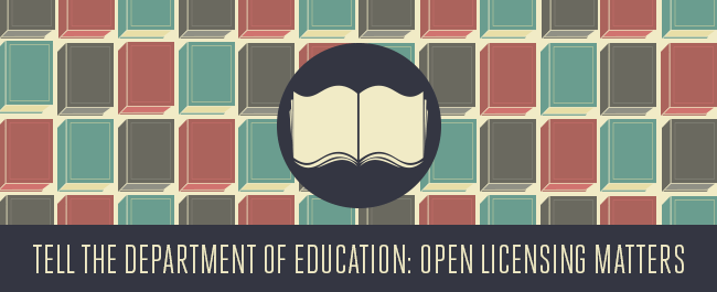 Tell the U.S. Department of Education: Open Licensing Matters