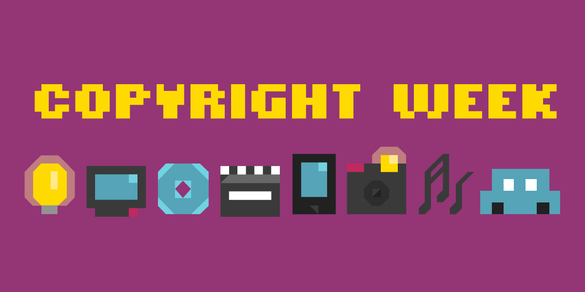 Copyright Week 2016: Making Copyright Work For The Public ...