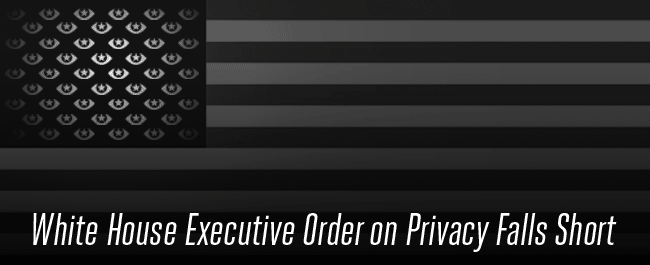 White House Executive Order on Privacy Falls Short