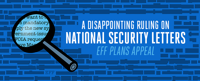 A Disappointing Ruling on National Security Letters, EFF plans appeal