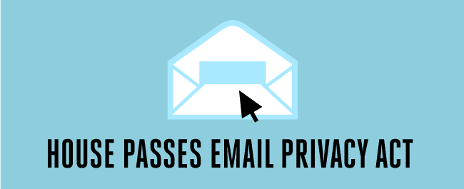House Passes Email Privacy Act