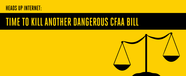 Heads Up Internet: Time to Kill Another Dangerous CFAA Bill