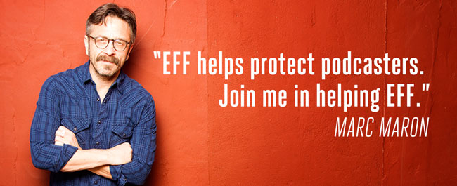 Marc Maron Launches Special WTF Podcast and EFF Fundraiser: Help Marc Help EFF!