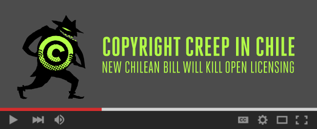Copyright Creep in Chile: New Chilean Bill Will Kill Open Licensing