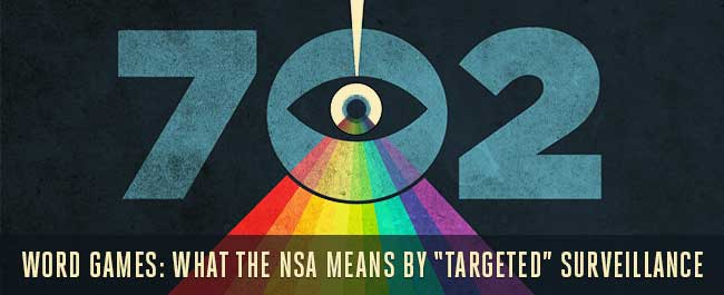 "Word Games: What the NSA Means by ""Targeted"" Surveillance"