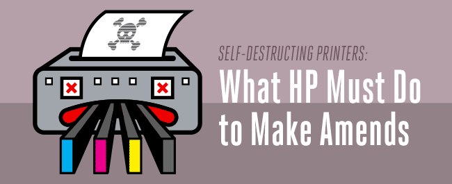 Self-Destructing Printers: What HP Must Do To Make Amends