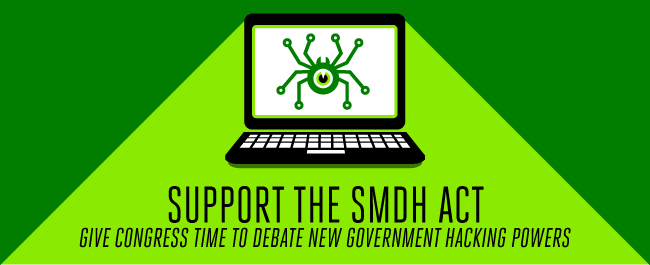 Support the SMDH Act and Give Congress Time to Debate New Government Hacking Powers