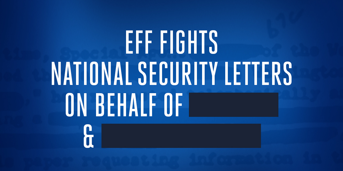 EFF Fights National Security Letter on Behalf of (name obscured by black marker) and (name obscured by black marker)