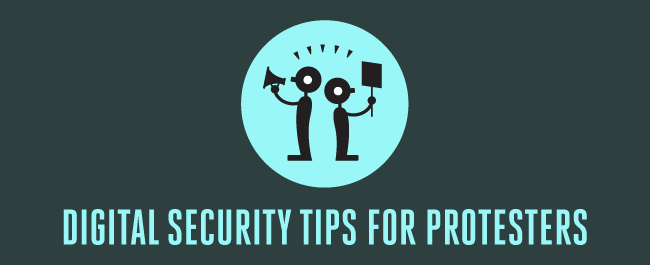Digital Security Tips for Protesters