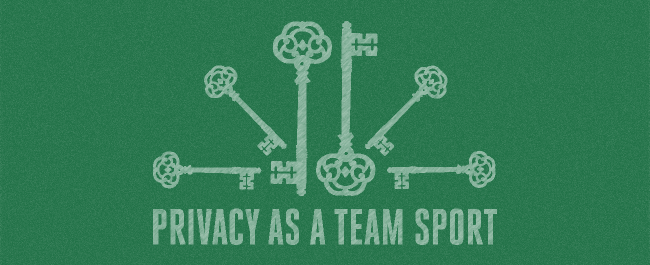 Privacy as a team sport