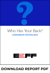Who Has Your Back? Censorship Edition 2019 | Electronic Frontier