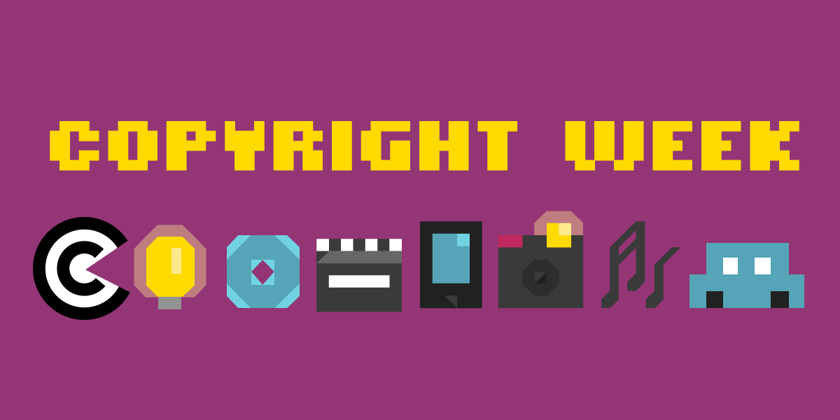 It S Copyright Week 2019 Join Us In The Fight For Better