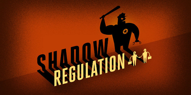 Shadow Regulation