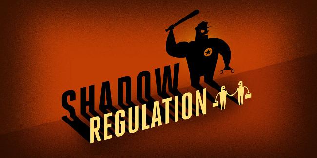 Shadow Regulation