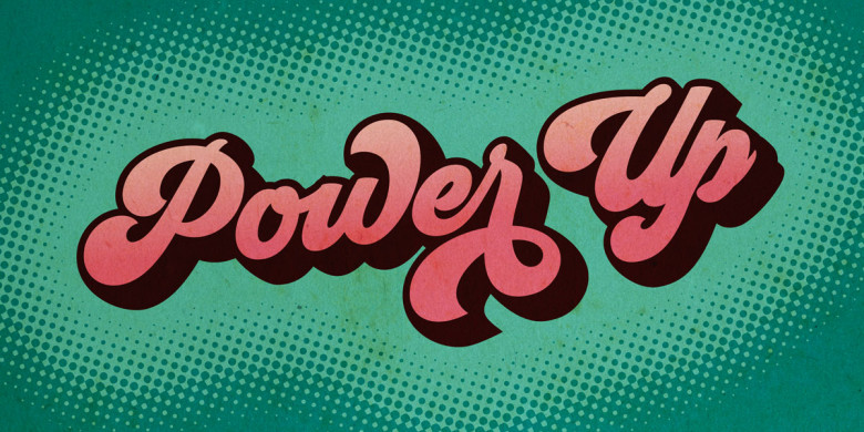 "Green banner with pink ""Power Up"" text"