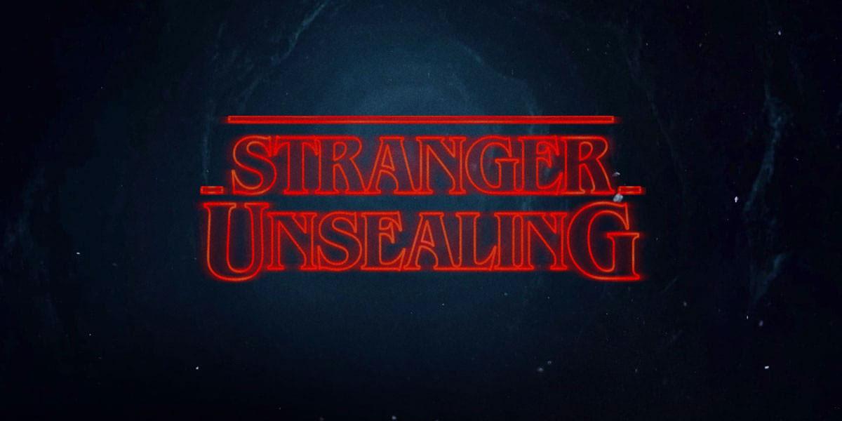 Stranger Unsealing