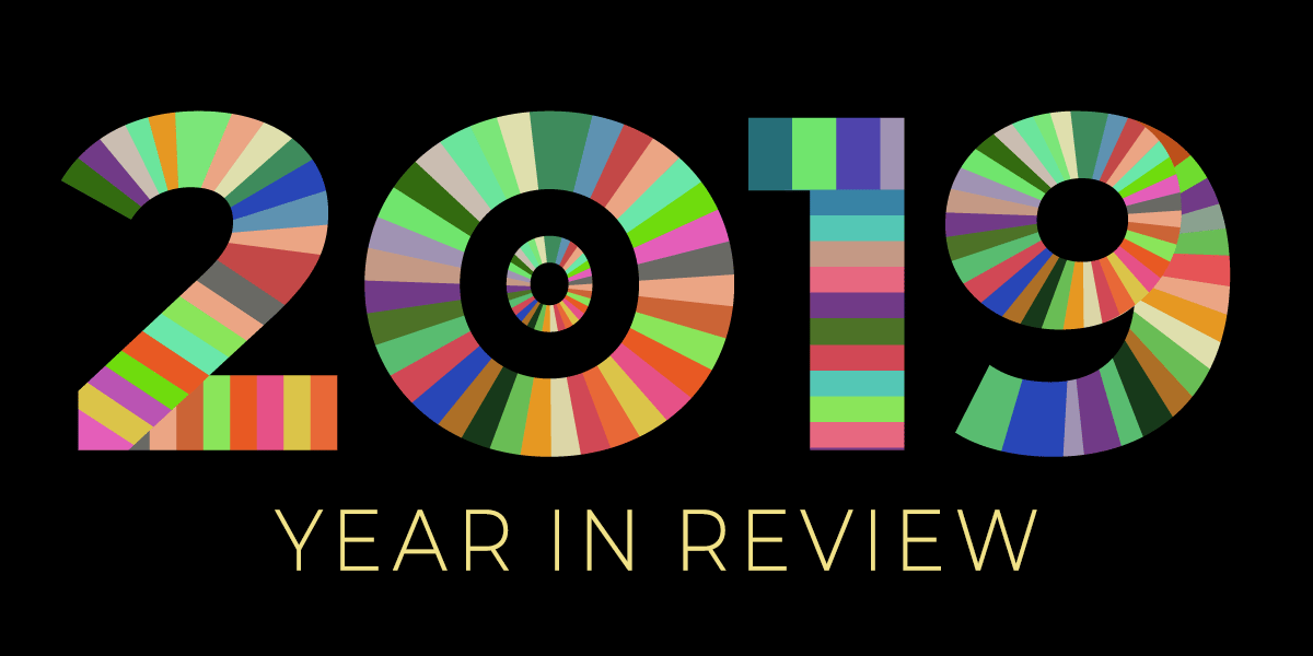 colorful letters on a black background spell out 2019: Year in Review