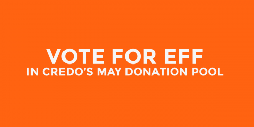 Vote for EFF in CREDO's May Donation Pool
