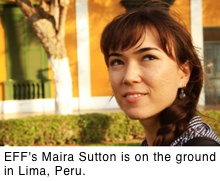 Maira Sutton, EFF Global Policy Analyst, is on the ground in Lima, Peru, at the site of the TPP negotiations.