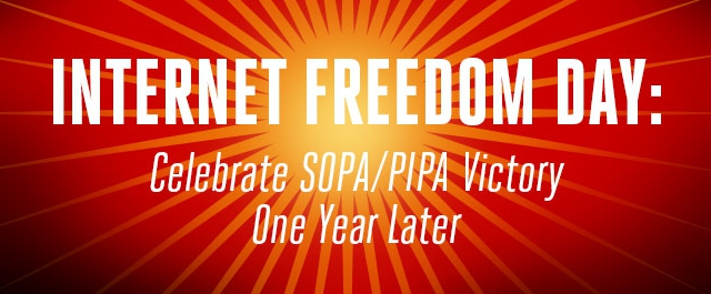 Internet Freedom Day: Celebrate SOPA/PIPA Victory One Year Later!